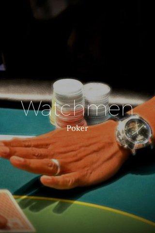 Watchmen Poker