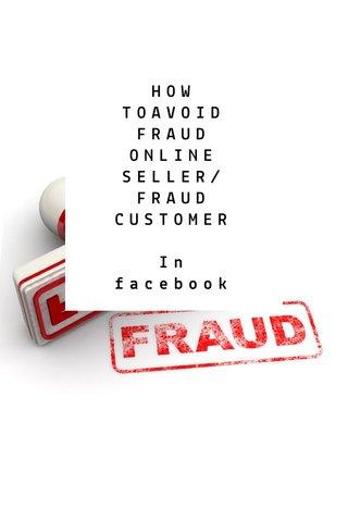 HOW TOAVOID FRAUD ONLINE SELLER/ FRAUD CUSTOMER In facebook
