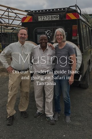 Musings On our wonderful guide Isaac and going on Safari in Tanzania