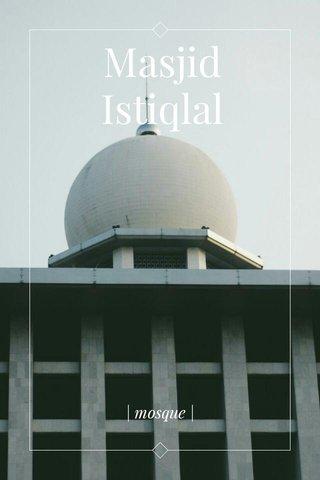 Masjid Istiqlal | mosque |