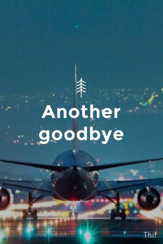 Another goodbye Thif