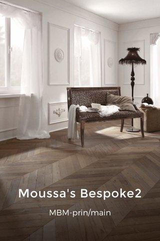 Moussa's Bespoke2 MBM-prin/main