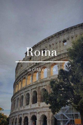 Roma la città eterna