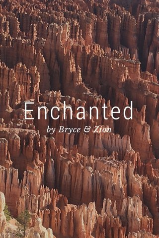 Enchanted by Bryce & Zion