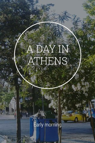 A DAY IN ATHENS Early morning