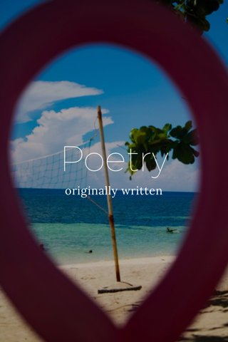 Poetry originally written