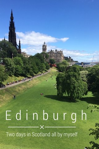Edinburgh Two days in Scotland all by myself