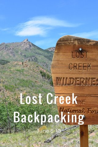 Lost Creek Backpacking June 8-10