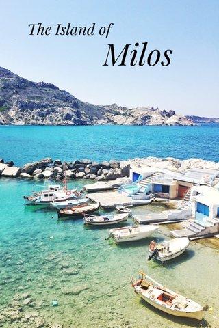 Milos The Island of
