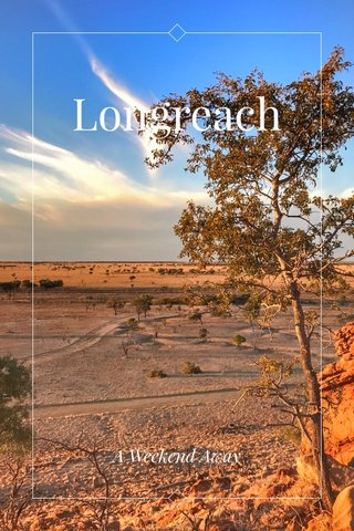 Longreach A Weekend Away