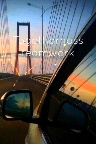 Togetherness teamwork