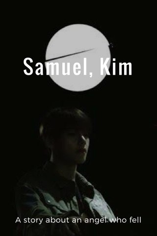 Samuel, Kim A story about an angel who fell