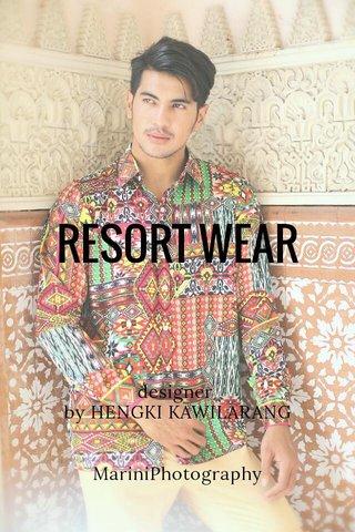 RESORT WEAR designer by HENGKI KAWILARANG MariniPhotography