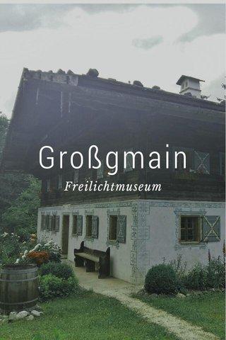 Großgmain Freilichtmuseum