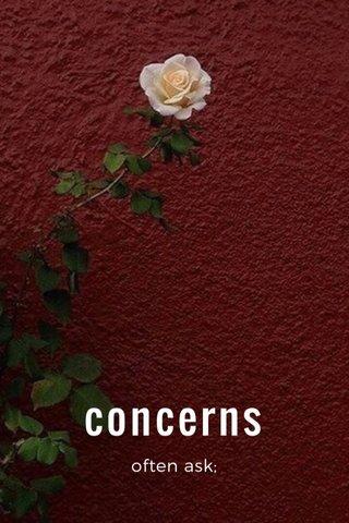 concerns often ask;
