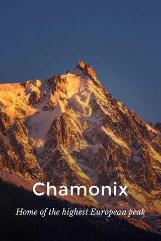 Chamonix Home of the highest European peak