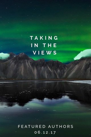 TAKING IN THE VIEWS FEATURED AUTHORS 06.12.17