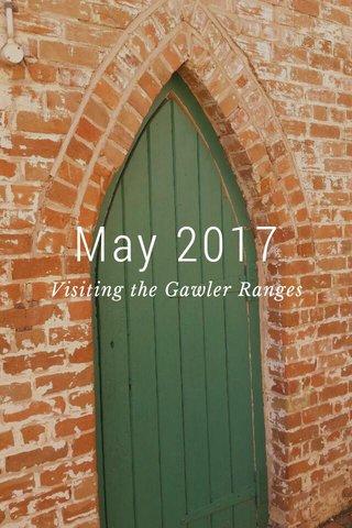 May 2017 Visiting the Gawler Ranges
