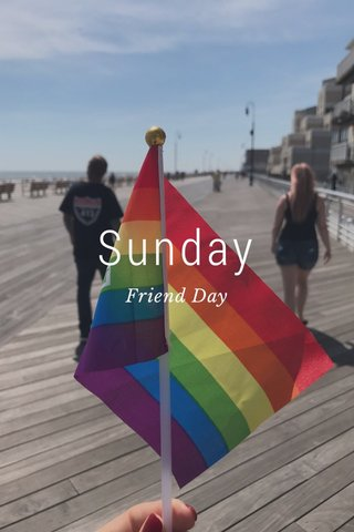 Sunday Friend Day