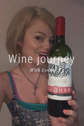 Wine journey With Lynze