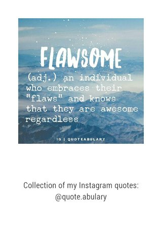 Collection of my Instagram quotes: @quote.abulary