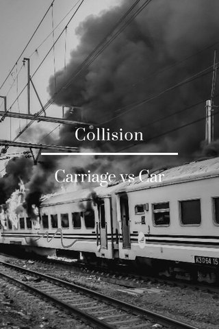 Collision Carriage vs Car