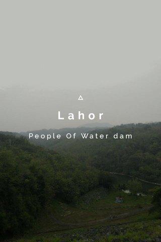 Lahor People Of Water dam