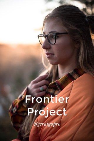 Frontier Project @jcraigopro