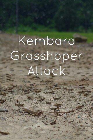 Kembara Grasshoper Attack