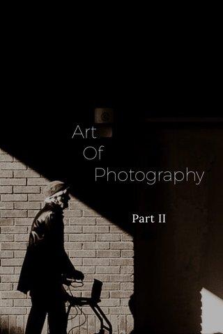 Art Of Photography Part II