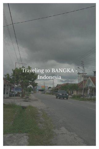 Traveling to BANGKA -Indonesia