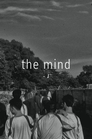 the mind -1