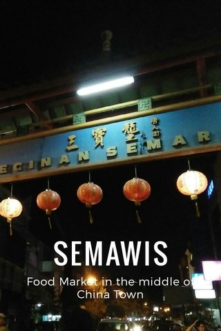 SEMAWIS Food Market in the middle of China Town