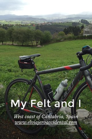 My Felt and I West coast of Cantabria, Spain www.elviajeroaccidental.com