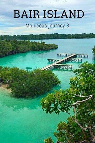 BAIR ISLAND Moluccas journey 3