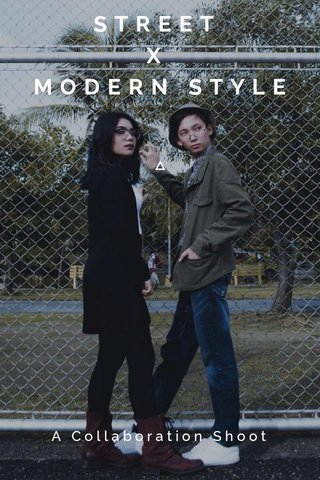 STREET X MODERN STYLE A Collaboration Shoot