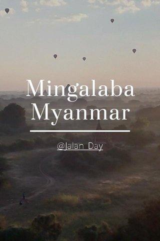 Mingalaba Myanmar @Jalan_Day