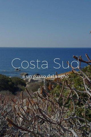 Costa Sud a un passo dal sogno
