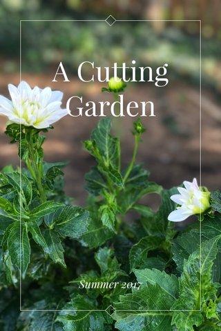 A Cutting Garden Summer 2017