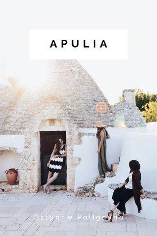 APULIA Ostuni e Polignano