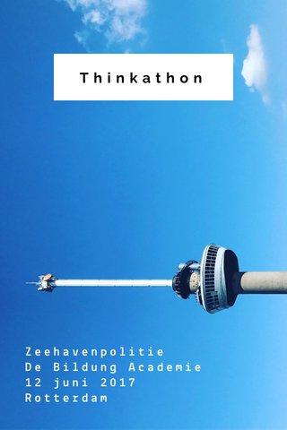 Thinkathon Zeehavenpolitie De Bildung Academie 12 juni 2017 Rotterdam