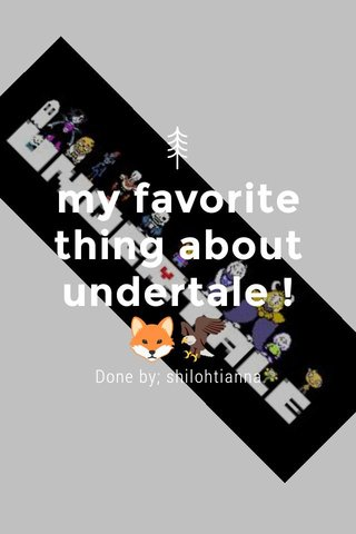 my favorite thing about undertale !🦊🦅 Done by; shilohtianna