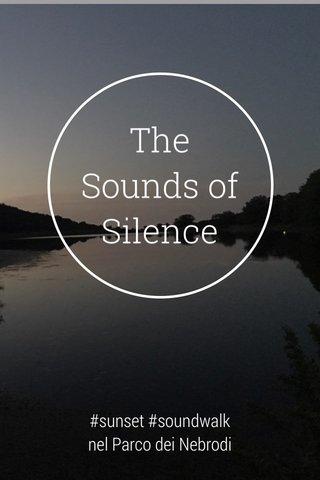 The Sounds of Silence #sunset #soundwalk nel Parco dei Nebrodi