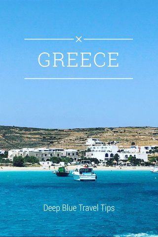 GREECE Deep Blue Travel Tips