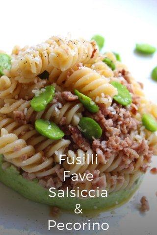 Fusilli Fave Salsiccia & Pecorino