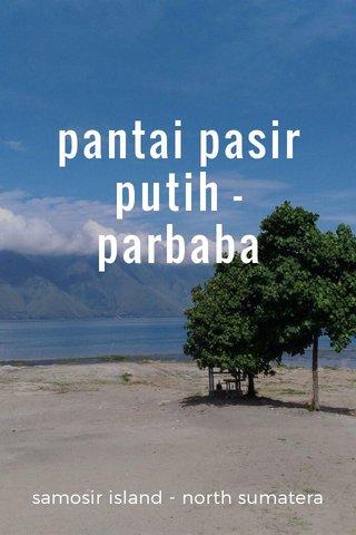 pantai pasir putih - parbaba samosir island - north sumatera