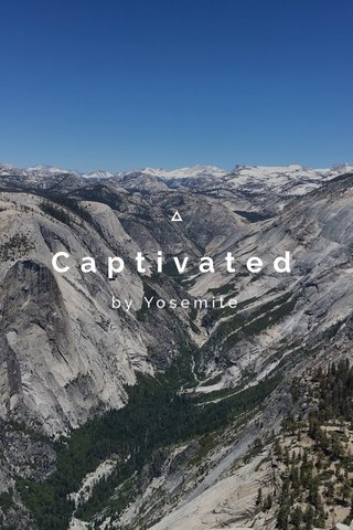 Captivated by Yosemite
