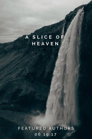 A SLICE OF HEAVEN FEATURED AUTHORS 06.19.17
