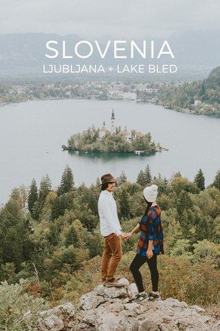 SLOVENIA LJUBLJANA + LAKE BLED