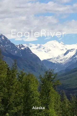 EagleRiver Alaska